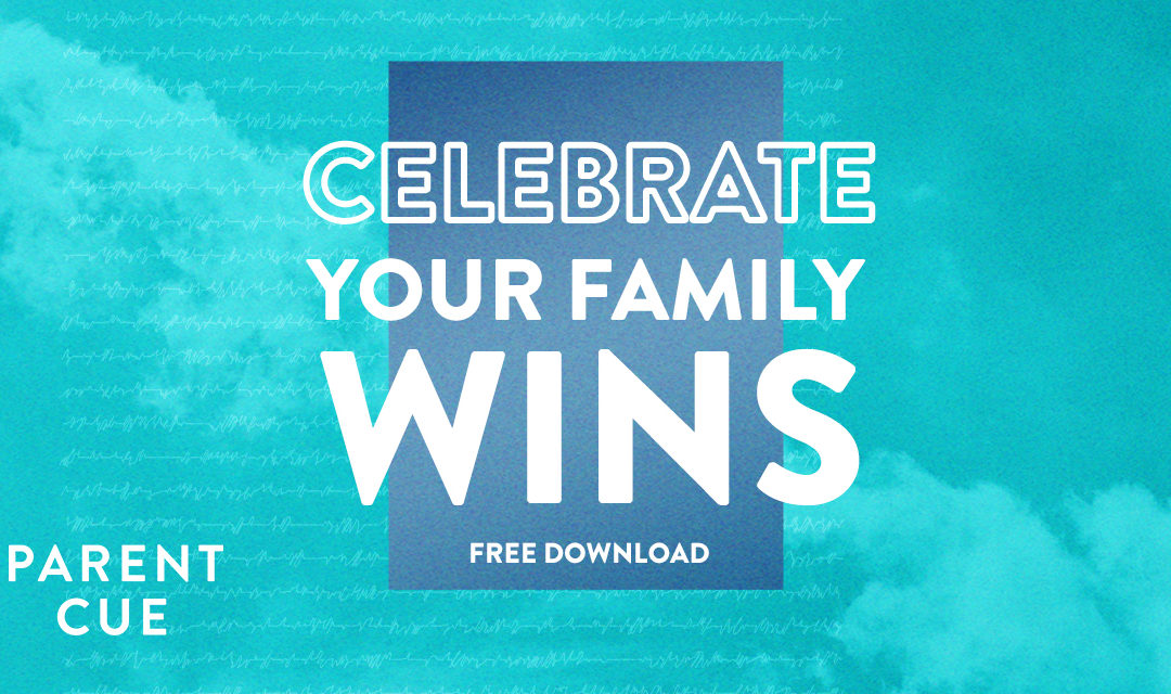 Celebrate Your Family Wins