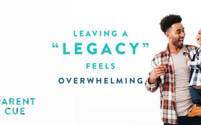 "Leaving a ""Legacy"" Feels Overwhelming"