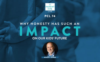 PCL 74: Why Honesty Has Such An Impact On Our Kids' Future