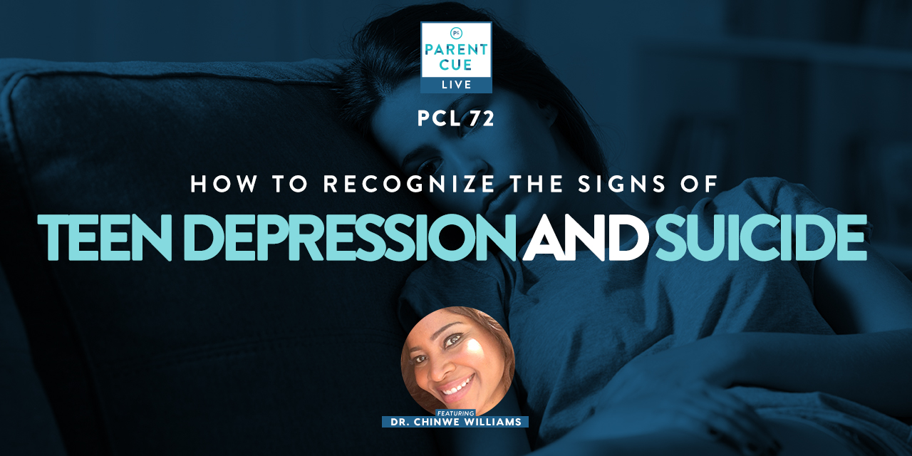 PCL 72: How to Recognize the Signs of Teen Depression and Suicide