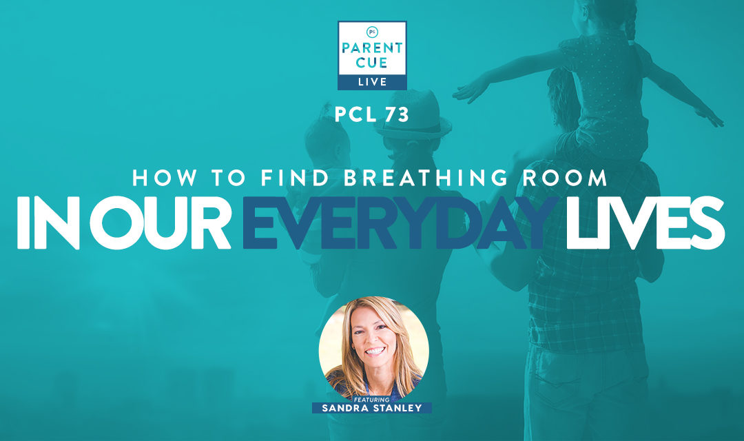 PCL 73: How to Find Breathing Room in Our Everyday Lives