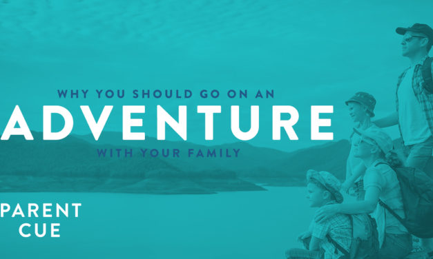 Why You Should Go on an Adventure with Your Family