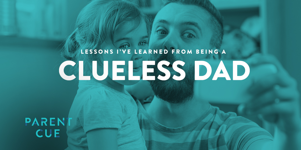 Lessons I've Learned From Being a Clueless Dad