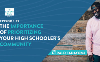 PCL 79: The Importance of Prioritizing Your High Schooler's Community