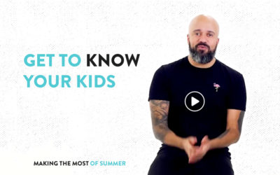 Making the most of Summer : Get to Know Your Kids