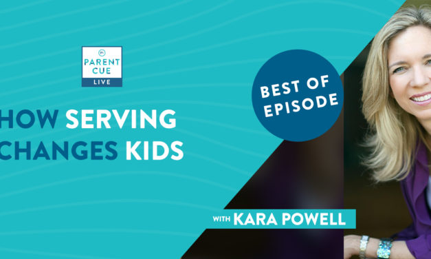 Best of Parent Cue Live: How Serving Changes Kids