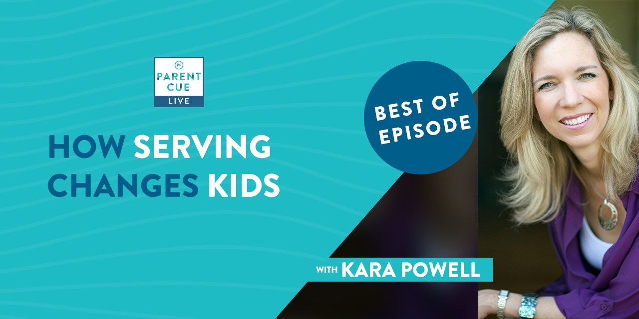 Best of Parent Cue Live: How Serving Changes Kids