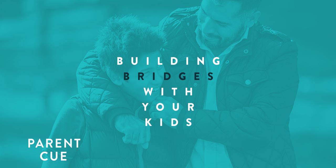 Building Bridges With Your Kids