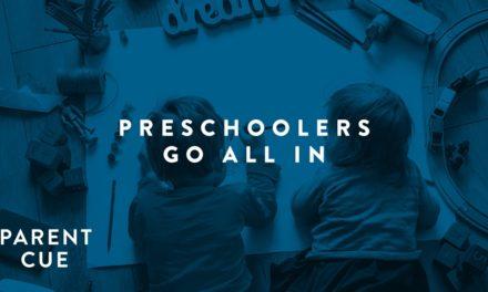 Preschoolers Go All In
