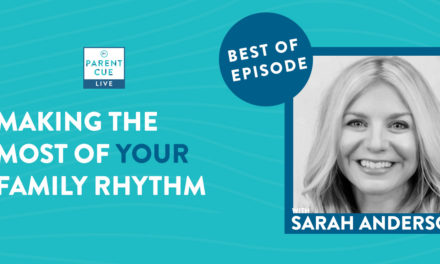 BEST OF PCL: Making The Most Of Your Family Rhythm