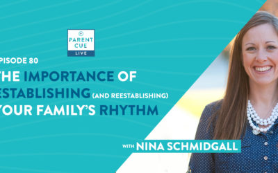 The Importance of Establishing (and Reestablishing) Your Family's Rhythm