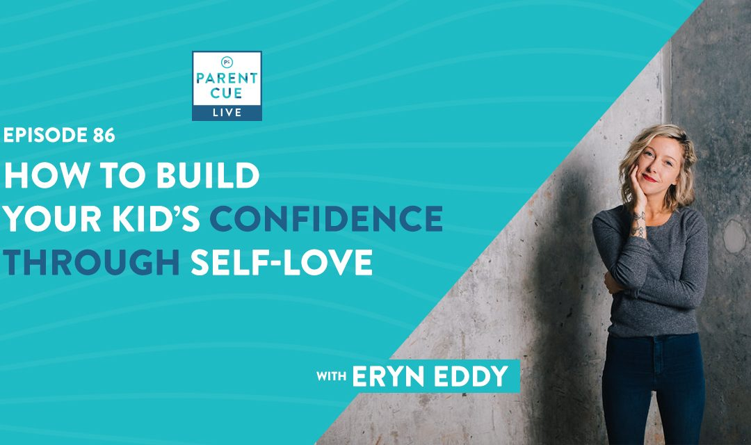 PCL 86: How to Build Your Kid's Confidence Through Self-Love