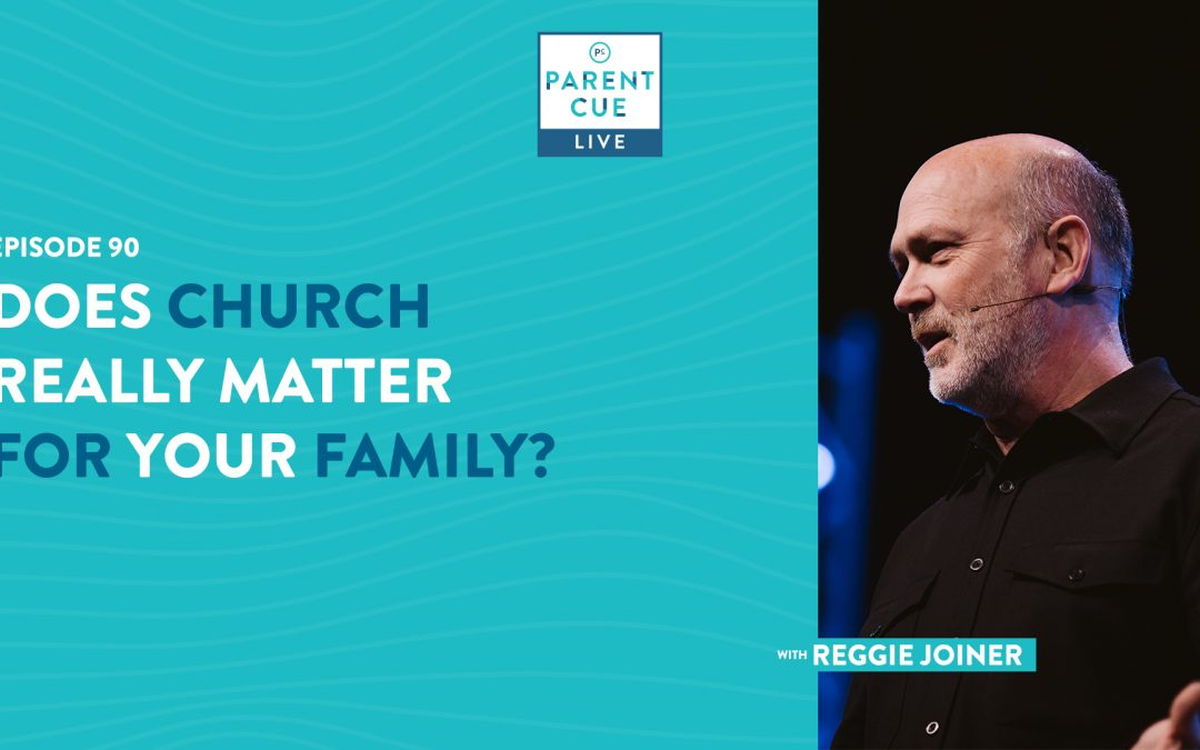 PCL 90: Does Church Really Matter for Your Family?