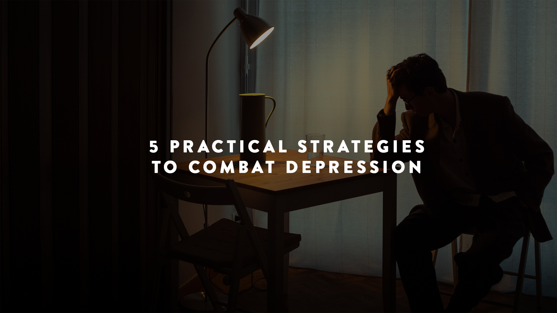Practical Strategies For Parenting >> 5 Practical Strategies To Combat Depression Long Room