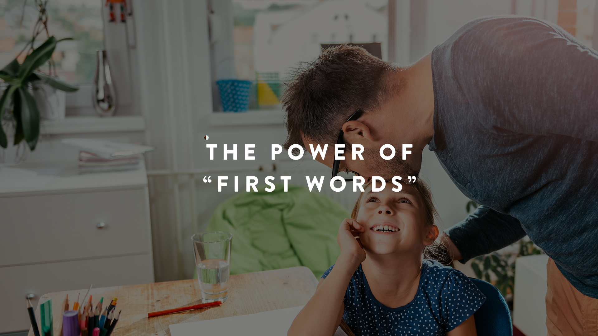 "The Power of ""First Words"" 