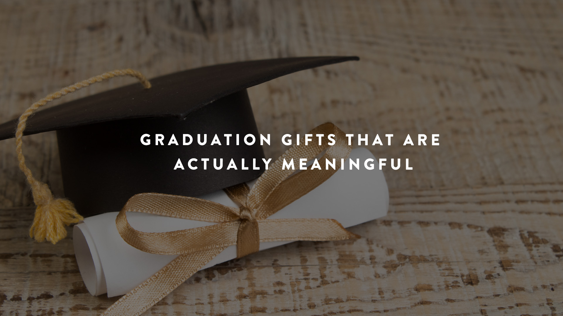 Graduation Gifts that are meaningful